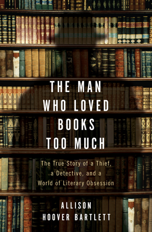 John Charles Gilkey is an obsessed, unrepentant book thief who has stolen hundreds of thousands of dollars' worth of rare books. Image courtesy Putnam/Riverhead, Penguin Group (USA).