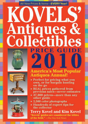 42nd edition of Kovels' Antiques & Collectibles Price Guide - 2010.