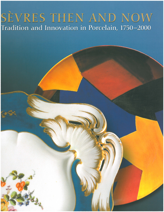 The exhibition 'Sevres Then and Now: Tradition and Innovation in Porcelain, 1750-2000' runs through May 30 at the Hillwood Estate, Museum & Gardens in Washington, D.C. The catalog by Liana Paredes, senior curator, is an important reference for collectors. Courtesy Hillwood Estate, Museum & Gardens.