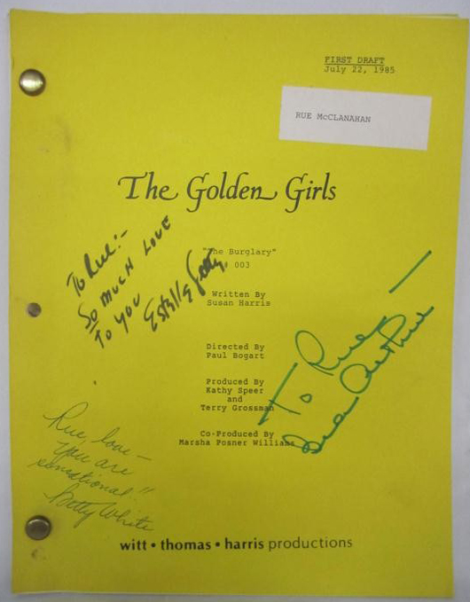'Golden Girls' script 'The Burglary' #003, dated July 22, 1985, cover inscribed 'To Rue,' signed by Estelle Getty, Bea Arthur and Betty White. Estimate: $400-$600. Image courtesy of Hutter Auction Galleries.