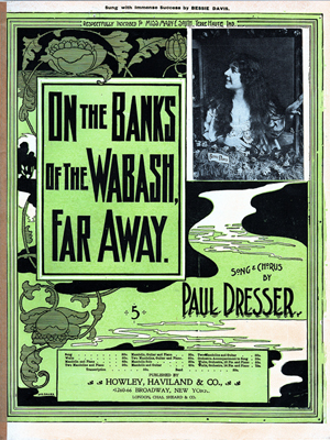 The sheet music cover of 'On the Banks of the Wabash, Far Away,' words and music by Paul Dresser. Image courtesy Wikimedia Commons.