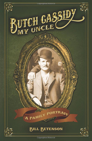 Caption: 'Butch Cassidy, My Uncle' by Bill Betenson. Copyrighted image courtesy of Amazon.com.