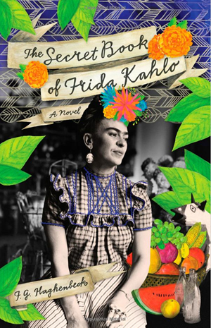 'The Secret Book of Frida Kahlo,' a novel by F.G. Haghenbeck. Published by Atria Paperback, a division of Simon & Schuster, Inc. Copyrighted book cover image courtesy of Amazon.com, with which Auction Central News has an affiliate arrangement.