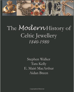 The Modern History of Celtic Jewellery 1840-1980 by Walker, Kelly, MacArthur, Breen. Available through Amazon.com