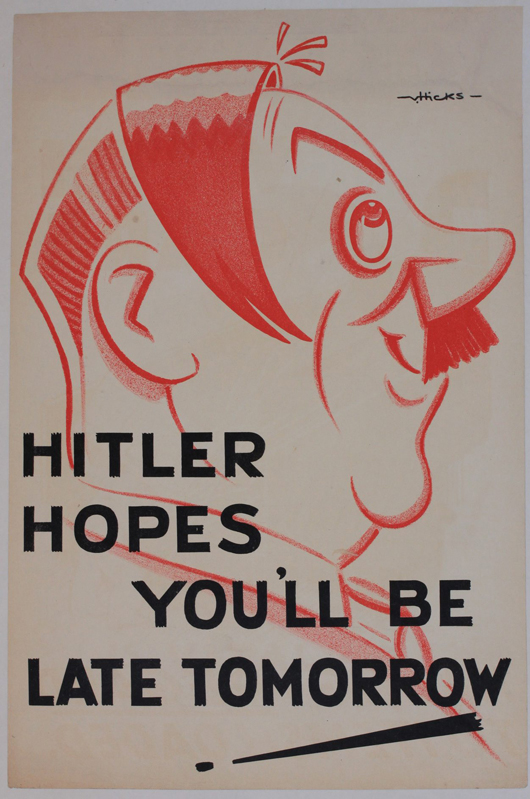 Victor Hicks (1893-1946), 'Hitler hopes you'll be late tomorrow!' original WWII industrial propaganda poster, 38 x 24 cm. Estimate: £200-250. Onslow Auctions Limited image.