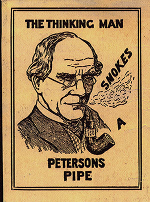 A 19th century advert which reads: 'The Thinking Man Smokes Peterson's Pipes.' Photo: Peterson, Dublin