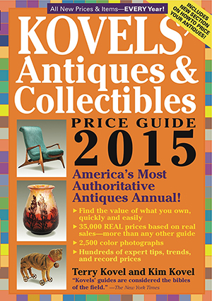 'Kovels' Antiques & Collectibles Price Guide 2015,' Terry Kovel and Kim Kovel, Sept. 16, 2014, $27.95, paperback, 652 pages, 2,500 color photographs, ISBN: 978-1-57912-977-4