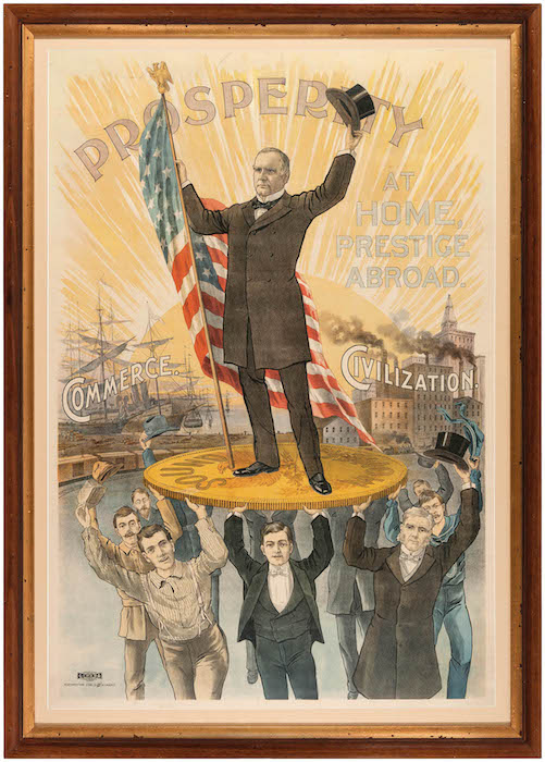 William McKinley 'Prosperity' color litho poster produced for the incumbent president's 1900 re-election campaign. Estimated value: $10,000-$20,000